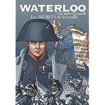 Waterloo : Les secrets de la Bataille (French Edition)