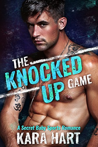 The Knocked Up Game: A Secret Baby Romance cover