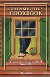 Green Shutters Cookbook: A Classic Nova Scotia Cookbook Since 1959