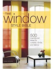 Window Style Bible Over 500 Inspirational Ideas For Curtains Blinds Fabrics & Accessories