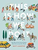 This Is How We Do It: One Day in the Lives of Seven Kids from around the World (Easy Reader Books, Children Around the World Books, Preschool Prep Books)