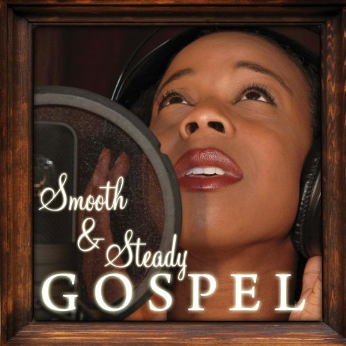 Smooth and Steady Gospel