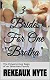"3 Brides For One ""Brotha"": The Polyamorous Saga of an American Family"