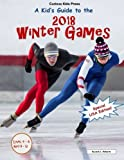 img - for A Kid's Guide to the 2018 Winter Games book / textbook / text book