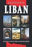 Guide Liban - Culture et art de vivre au pays des cèdres
