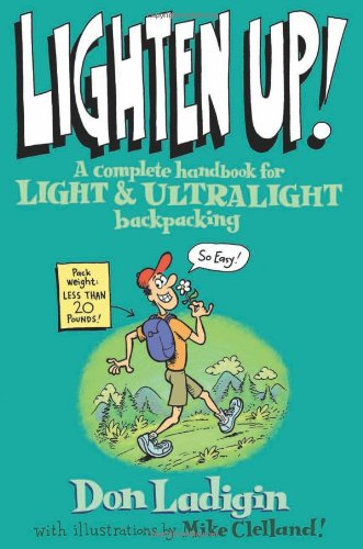 Lighten Up!: A Complete Handbook For Light And Ultralight Backpacking (Falcon - Falcon Clothing Inc