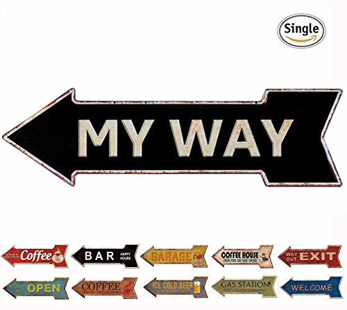 HANTAJANSS Metal Signs Arrow Retro Door Signs with My Way for Home Decoration (Street Way Sign)