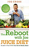 img - for The Reboot with Joe Juice Diet   Lose weight, get healthy and feel amazing: As seen in the hit film 'Fat, Sick & Nearly Dead' book / textbook / text book
