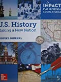 Impact California Social Studies Grade 5 U.S. History: Making A New Nation Inquiry Journal