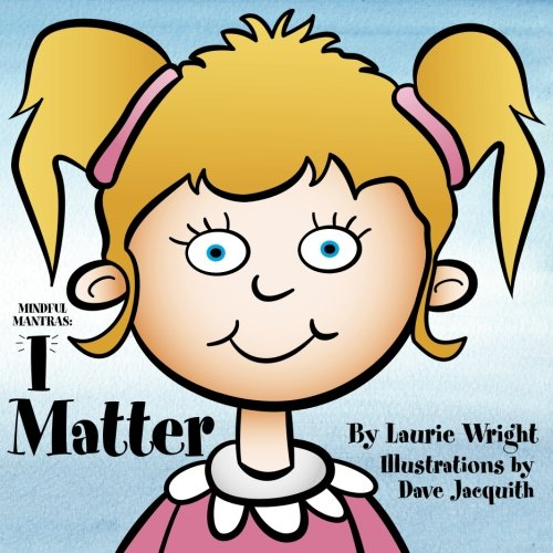I Matter (Mindful Mantras) (Volume 2)