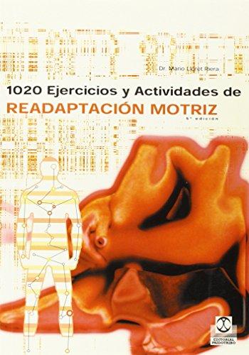 Descargar Libro 1020 Ejercicios Y Actividades De Readaptacion Motriz Mario Lloret Riera