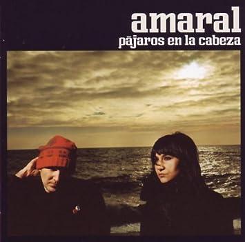 Amaral - Pajaros En La Cabeza by Amaral (2005-04-06 ...
