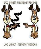 Dog Breath Freshener Recipes