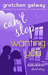 Can't Stop Wanting You: (Oakland Hills Short Story) (English Edition)