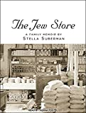 The Jew Store: A Family Memoir