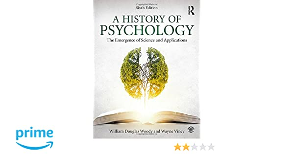 Amazon a history of psychology the emergence of science and amazon a history of psychology the emergence of science and applications 9781138683716 william douglas woody wayne viney books fandeluxe Image collections