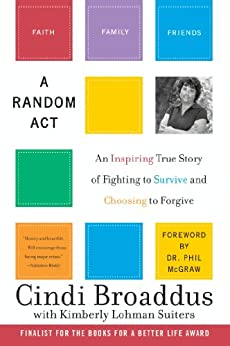 A Random Act An Inspiring True Story Of Fighting To border=