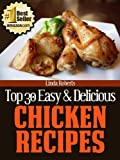 Chicken Recipes (Top 30 Easy & Delicious Recipes Book 8)