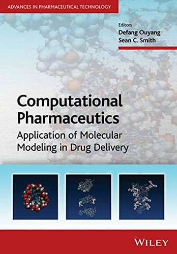 Computational Pharmaceutics: Application of Molecular Modeling in Drug Delivery (Advances in Pharmaceutical Technology) by Wiley
