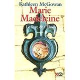 Marie Madeleine: Le livre de l'Élue