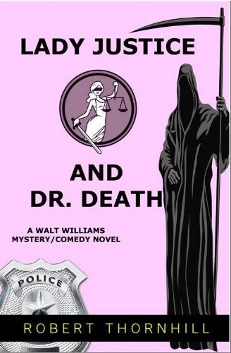 Lady Justice And Dr. Death by Robert Thornhill ebook deal