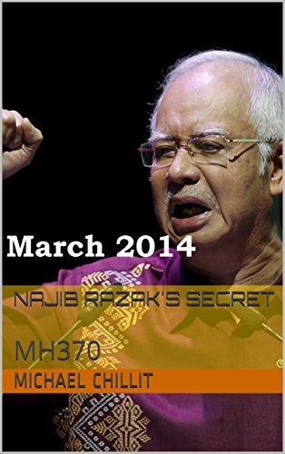 Najib Razak's Secret: MH370 (The Tweetsville Chronicles Book ()