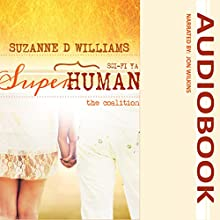 The Coalition: Superhuman, Volume 3 Audiobook by Suzanne D Williams Narrated by Jon Wilkins