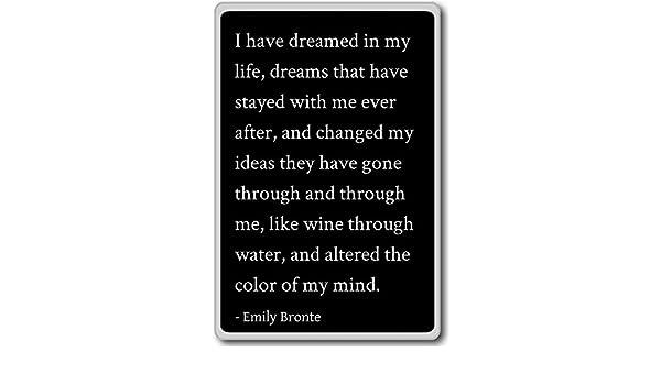 HE soñado en mi vida, sueños que han St... - Emily Bronte citas ...