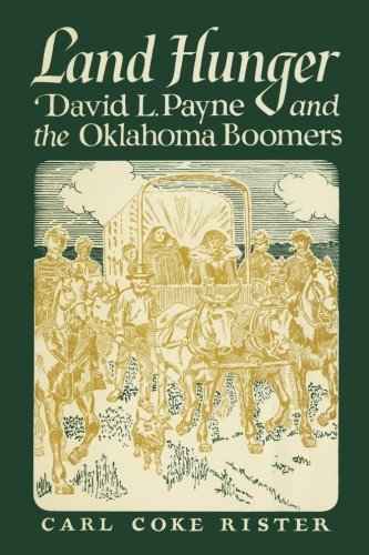 Land Hunger: David L. Payne and the Oklahoma Boomers
