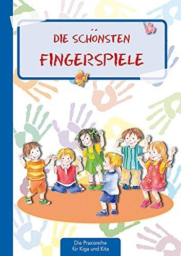 Die Schönsten Fingerspiele  Die Praxisreihe Für Kindergarten Und Kita