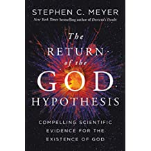 The Return of the God Hypothesis: Compelling Scientific Evidence for the Existence of God