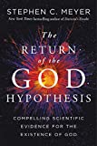 img - for The Return of the God Hypothesis: Compelling Scientific Evidence for the Existence of God book / textbook / text book