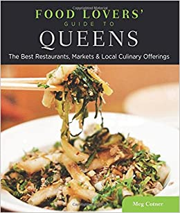Food lovers guide to queens the best restaurants markets food lovers guide to queens the best restaurants markets local culinary offerings food lovers series meg cotner 9780762781188 amazon books forumfinder Choice Image