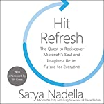 Hit Refresh: The Quest to Rediscover Microsoft's Soul and Imagine a Better Future for Everyone | Satya Nadella,Greg Shaw,Bill Gates - foreword