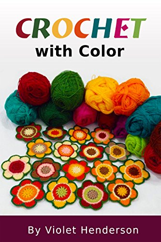 Crochet: Crochet with Color by [Henderson, Violet]