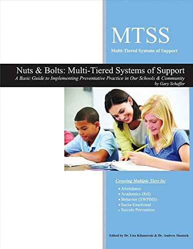 Nuts & Bolts: Multi-Tiered Systems of Support: A Basic Guide to Implementing Preventative Practice in Our Schools (Nuts System)