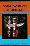 Handbook of Native American Mythology, Dawn E. Bastian and Judy K. Mitchell, 0195342321