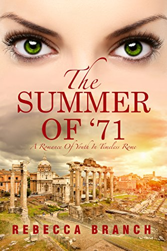 Summer of '71: A Romance of Youth in Timeless Rome (Art Historian Super Heroes) by [Branch, Rebecca]