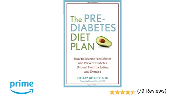 The Prediabetes Diet Plan: How to Reverse Prediabetes and Prevent ...