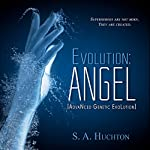 Evolution: ANGEL: The Evolution Series, Book 1 | Starla Huchton