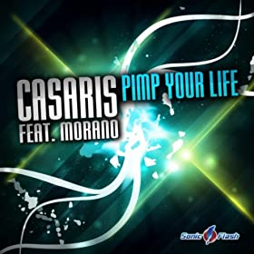 Casaris feat. Morano-Pimp Your Life