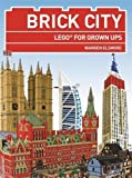 Brick City: LEGO® for Grown Ups