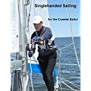 Singlehanded Sailing for the Coastal Sailor: … Or what 30 years of going sailing by myself has taught me.