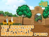 The Greatness of Prophet Muhammad Peace Be Upon Him