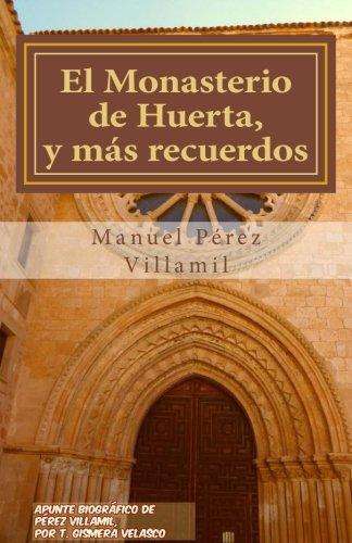 El Monasterio de Huerta, y mas recuerdos (Spanish Edition) [Manuel Perez Villamil] (Tapa Blanda)