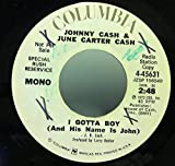 JOHNNY CASH & JUNE CARTER I GOT A BOY 45 rpm single