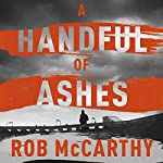 A Handful of Ashes: Dr Harry Kent, Book 2 | Rob McCarthy
