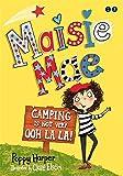 Camping is Not Very Ooh La La!: Book 3 (Maisie Mae)