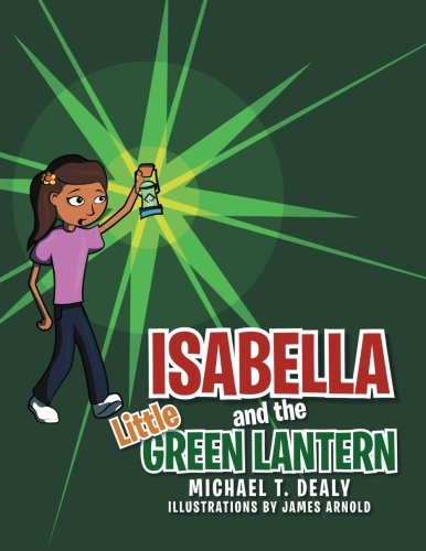 Isabella and the Little Green Lantern (Isabella Green)