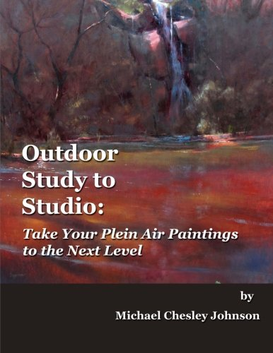 Outdoor Study to Studio:  Take Your Plein Air Painting to the Next Level